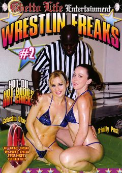 "Adult entertainment movie ""Wrestlin Freaks 2"" starring Celesta Star, Trinity Post & Brooklyn Night. Produced by Ghetto Life."