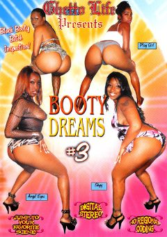 "Adult entertainment movie ""Booty Dreams 3"" starring Angel Eyes & Skyy. Produced by Ghetto Life."