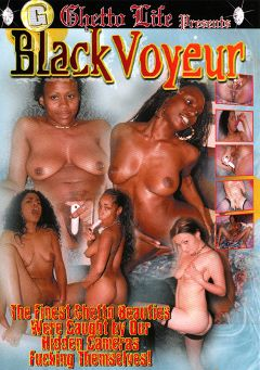 "Adult entertainment movie ""Black Voyeur"". Produced by Ghetto Life."