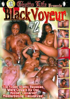 "Adult entertainment movie ""Black Voyeur 2"". Produced by Ghetto Life."