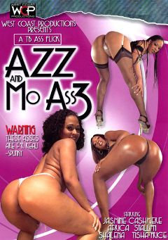 "Adult entertainment movie ""Azz And Mo Ass 3"" starring Tisha Price, Karmen Devine & Jazmine Cashmere. Produced by West Coast Productions."