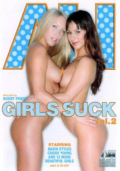 "Adult entertainment movie ""Girls Suck 2"" starring Nadia Styles, Cassie Young & Tobi Pacific. Produced by American Hardcore."
