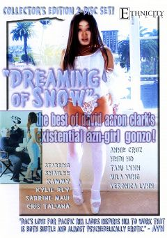"Adult entertainment movie ""Dreaming Of Snow Part 2: The Best Of David Aaron Clark's Existential Azn-girl Gonzo"" starring Kylie Rey, Shai Lee & Tami Lynn. Produced by Metro Media Entertainment."
