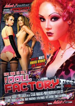"Adult entertainment movie ""Lips That Lie 2: The Doll Factory"" starring Leah Luv, Audrey Hollander & Poppy Morgan. Produced by Supercore."