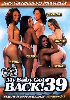 "Adult entertainment movie ""My Baby Got Back 39"" starring Jazmine Cashmere, Kandi Kream & Mone Divine. Produced by Video Team."