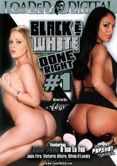 "Adult entertainment movie ""Black And White Done Right"" starring Amber Peach, Olivia O'Lovely & Jada Fire. Produced by Loaded Digital."