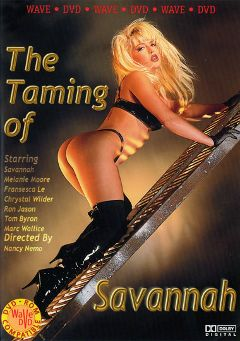"Adult entertainment movie ""The Taming Of Savannah"" starring Savannah, Marc Wallice & Ron Jeremy. Produced by Wave DVD."