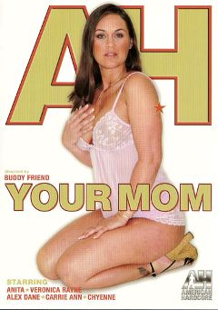 "Adult entertainment movie ""Your Mom"" starring Veronica Rayne, Cheyenne & Alex Dane. Produced by American Hardcore."