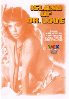 "Adult entertainment movie ""Island Of Dr. Love"" starring Mimi Morgan, Jane Lindsay & Michael Morrison. Produced by VCX Home Of The Classics."