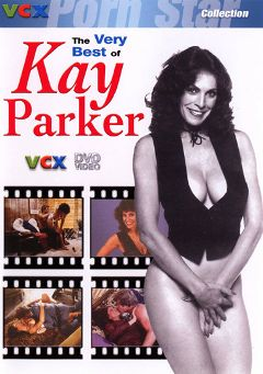 "Adult entertainment movie ""The Very Best Of Kay Parker"" starring Kay Parker & Mike Ranger. Produced by VCX Home Of The Classics."