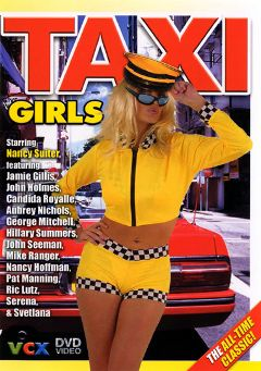 "Adult entertainment movie ""Taxi Girls"" starring Nancy Suiter, Ghor Bosch & Bill Stanley. Produced by VCX Home Of The Classics."