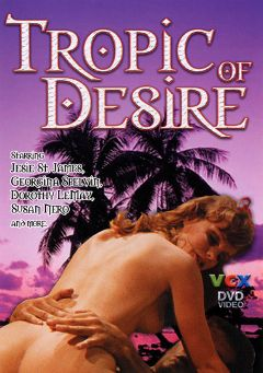 "Adult entertainment movie ""Tropic Of Desire"" starring Kitty Shayne, Tim Wade & Greg Anderson. Produced by VCX Home Of The Classics."