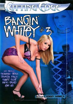 "Adult entertainment movie ""Bangin' Whitey 3"" starring Georgia Peach, Hillary Scott & Leah Luv. Produced by Cutting Edge."