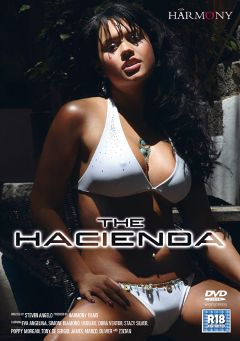 "Adult entertainment movie ""The Hacienda"" starring Eva Angelina, Stacy Silver & Poppy Morgan. Produced by Harmony Films Ltd.."