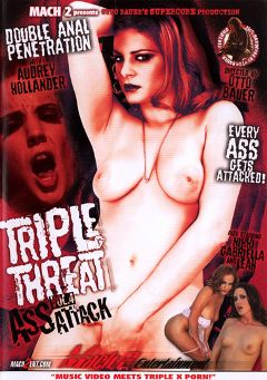"Adult entertainment movie ""Triple Threat 4: Ass Attack"" starring Audrey Hollander, Lea Stevenson & Gabriella Banks. Produced by Supercore."