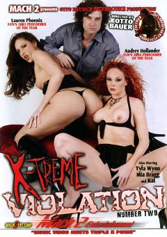 "Adult entertainment movie ""X-Treme Violation 2"" starring Tyla Wynn, Audrey Hollander & Lauren Phoenix. Produced by Supercore."
