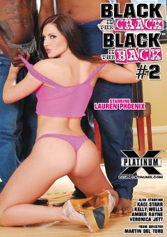 "Adult entertainment movie ""Black In The Crack Black In The Back 2"" starring Amber Rayne, Kelly Wells & Lauren Phoenix. Produced by Platinum X Pictures."