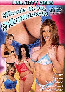 Thanks For The Mammories, starring Sara Stone, Brandy Talore, Kala Prettyman, Gianna Michaels, Casey, Jessica Sweet, Reese and Tanya, produced by Juicy Entertainment and Pink Kitty Video.