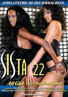 "Adult entertainment movie ""Sista 22"" starring Nyomi Banxxx, Mya Mason & Miss Bee. Produced by Metro Media Entertainment."