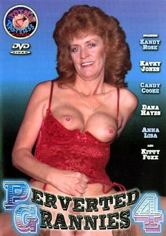 "Adult entertainment movie ""Perverted Grannies 4"" starring Zandy Rose, Dana Hayes & Candy Cooze. Produced by Totally Tasteless Video."