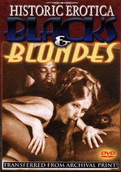 "Adult entertainment movie ""Blacks And Blondes"". Produced by Historic Erotica."