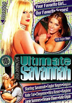 "Adult entertainment movie ""Ultimate Savannah"" starring Kobe Tai, Taylor Hayes & Savannah. Produced by Vivid Entertainment."