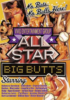 "Adult entertainment movie ""All Star Big Butts"" starring Ariana Jollee, Belladonna & Angelica Sin. Produced by Vivid Entertainment."