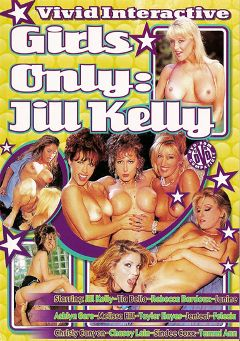 "Adult entertainment movie ""Girls Only: Jill Kelly"" starring Felecia Danay, Sindee Coxx & Jill Kelly. Produced by Vivid Entertainment."