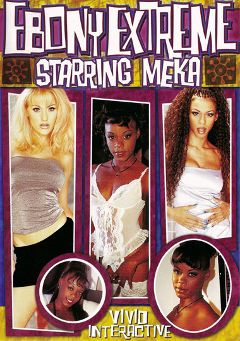 "Adult entertainment movie ""Ebony Extreme: Meka"" starring Heather Hunter, Janet Jacme & Meka Johnson. Produced by Vivid Entertainment."