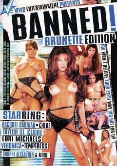 "Adult entertainment movie ""Banned Brunette Edition"" starring Brooke Alexander, Veronica & Lori Michaels. Produced by Vivid Entertainment."