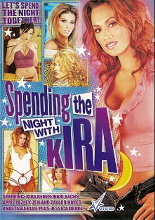 Spending The Night With Kira, starring Kira Kener, Lezley Zen, Inari Vachs, Anastasia Blue, Taylor Hayes, Devin Wolf, Charmane, April Flowers, Dale DeBone, Bobby Vitale, Jason McCain, Nick Manning, Dillion Day, Tasha Hunter, Erik Everhard, Vince Voyeur, Voodoo, Eric Masterson, Michael J. Cox, Randy Spears and Jessica Drake, produced by Vivid Entertainment.