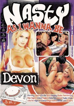 "Adult entertainment movie ""Nasty As I Wanna Be: Devon"" starring Devon, Nicole Sheridan & Dyanna Lauren. Produced by Vivid Entertainment."