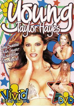"Adult entertainment movie ""Young Taylor Hayes"" starring Keri Windsor, Taylor Hayes & Jill Kelly. Produced by Vivid Entertainment."