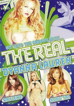 "Adult entertainment movie ""The Real Dyanna Lauren"" starring Taylor Hayes, Dyanna Lauren & Stephanie Swift. Produced by Vivid Entertainment."