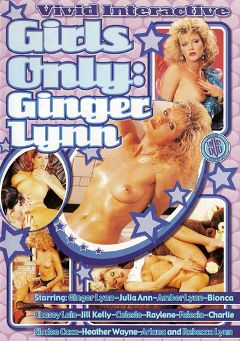 "Adult entertainment movie ""Girls Only: Ginger Lynn"" starring Felecia Danay, Ginger Lynn & Jill Kelly. Produced by Vivid Entertainment."