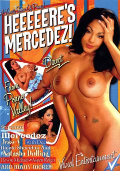 "Adult entertainment movie ""Heeeeere's Mercedez"" starring Mercedez (I), Aspen Reign & Natasha Dolling. Produced by Vivid Entertainment."