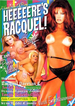 "Adult entertainment movie ""Heeeeere's Racquel"" starring Tawny Roberts, Nikki Tyler & Racquel Darrian. Produced by Vivid Entertainment."