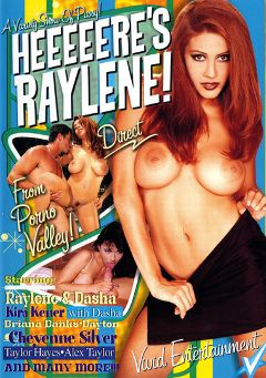 "Adult entertainment movie ""Heeeeere's Raylene"" starring Raylene, Briana Banks & Cheyenne Silver. Produced by Vivid Entertainment."