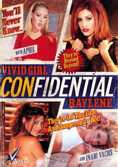 "Adult entertainment movie ""Vivid Girl Confidential Raylene"" starring April Flowers, Raylene & Dayton Rains. Produced by Vivid Entertainment."