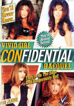 "Adult entertainment movie ""Vivid Girl Confidential Racquel"" starring Kym Wilde, Racquel Darrian & Dyanna Lauren. Produced by Vivid Entertainment."