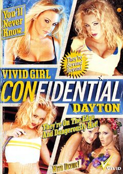 "Adult entertainment movie ""Vivid Girl Confidential Dayton"" starring Cassidey, Chennin Blanc & Dayton Rains. Produced by Vivid Entertainment."