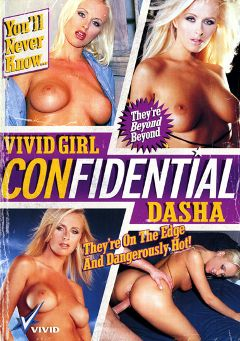 "Adult entertainment movie ""Vivid Girl Confidential Dasha"" starring Dasha, Claudia Adkins & Renee La Rue. Produced by Vivid Entertainment."