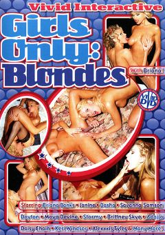 "Adult entertainment movie ""Girls Only:  Blondes"" starring Wendy Divine, Brittney Skye & Briana Banks. Produced by Vivid Entertainment."
