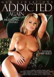 "Just Added presents the adult entertainment movie ""Addicted Again""."