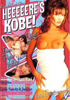 "Adult entertainment movie ""Heeeeere's Kobe"" starring Jenteal, Kobe Tai & Gina Rome. Produced by Vivid Entertainment."