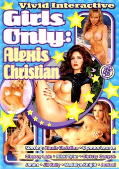 "Adult entertainment movie ""Girls Only: Alexis Christian"" starring Alexis Christian, Dyanna Lauren & Jill Kelly. Produced by Vivid Entertainment."