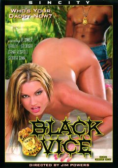 "Adult entertainment movie ""Black Vice"" starring Sierra Sinn, Flower Tucci & Dana Vespoli. Produced by Sin City."