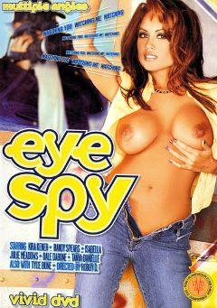 "Adult entertainment movie ""Eye Spy"" starring Kira Kener, Tanya Danielle & Julie Meadows. Produced by Vivid Entertainment."