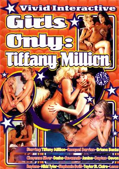 "Adult entertainment movie ""Girls Only: Tiffany Million"" starring Tyffany Million, Taylor St. Claire & Stephanie Swift. Produced by Vivid Entertainment."