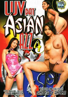 "Adult entertainment movie ""Luv Dat Asian Azz 4"" starring Nyomi Zen, Lyla Lei & Mika Tan. Produced by Legend."